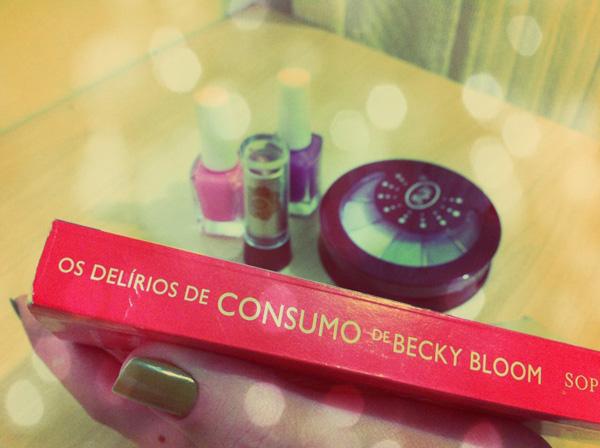 delirios consumo becky bloom, sophie kinsella, maquiagem, raquel moritz