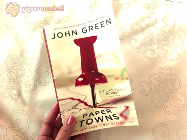 paper towns, cidades de papel, john green books, livros john green, john green, pipoca musical, raquel moritz