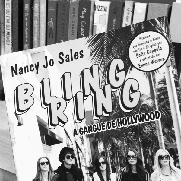 bling ring, hollywood gang, nancy jo sales livro, livro bling ring brasil, livro do filme da sofia