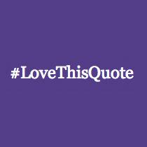 #LoveThisQuote