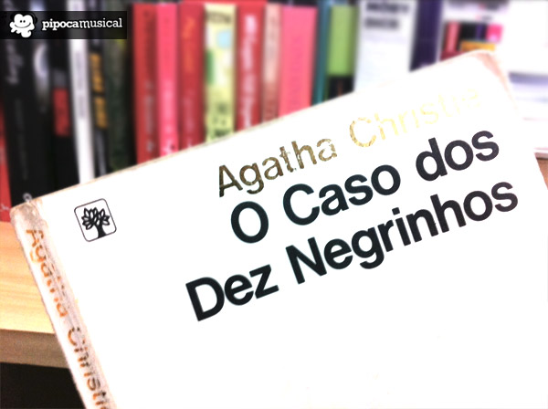 caso dez negrinhos, e nao sobrou nenhum livro, livros agatha christie, pipoca musical, livro classico agatha christie