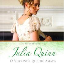 Língua afiada e romance à moda antiga em O Visconde que me Amava, de Julia Quinn