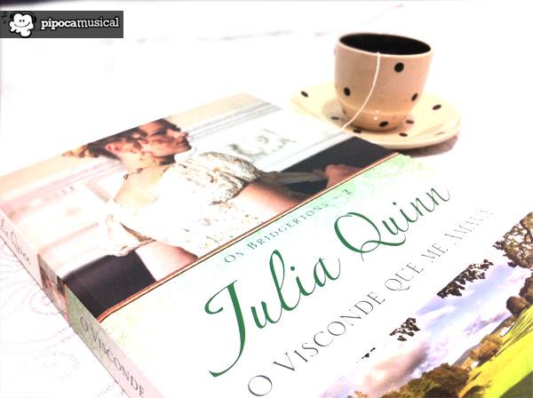 o visconde que me amava, livro julia quinn visconde, resenha livro visconde que me amava, pipoca musical, os bridgertons serie, livros jane austen
