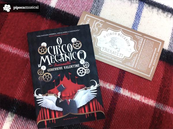 livro circo mecanico, circo mecaniso tresaulti, livro tresaulti, genevieve valentine livro, livros darkside books, pipoca musical, convite circo mecanico