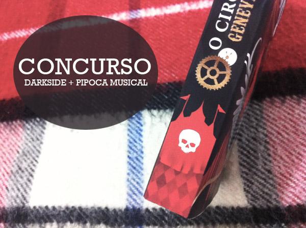 Concurso: DarkSide Books + Pipoca Musical