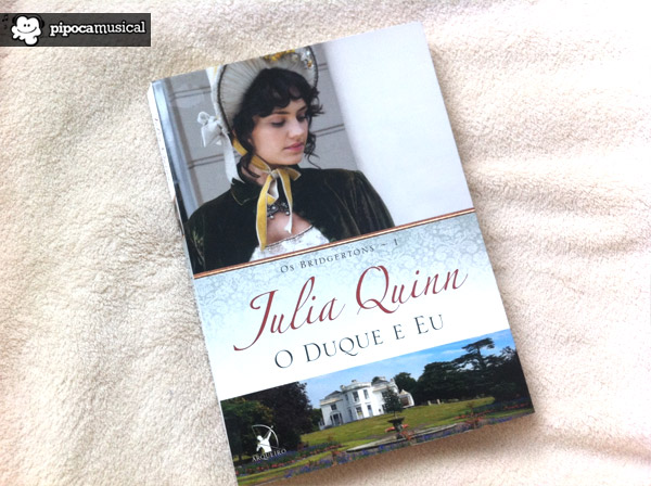 livro o duque e eu, livro julia quinn, os bridgertons serie, pipoca musical, capa o duque e eu