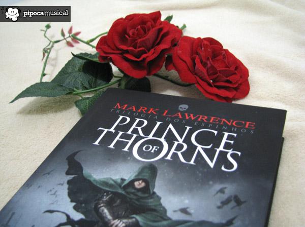 prince of thorns, trilogia dos espinhos, mark lawrence, livros e rosas, pipoca musical, raquel moritz, darkside books