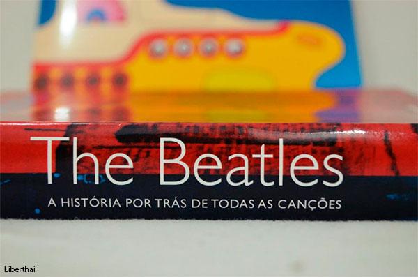 resenha livro beatles historia musica. pipoca musical, blog liberthai, biografia musical, the beatles livros sobre a banda