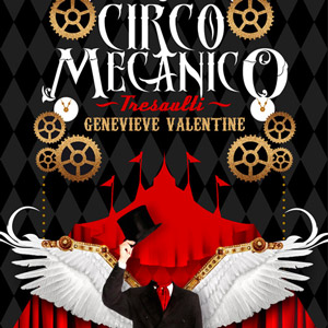 Steampunk e poesia em O Circo Mecânico Tresaulti, de Genevieve Valentine