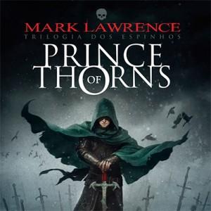 Prince of Thorns e o protagonista insano de Mark Lawrence