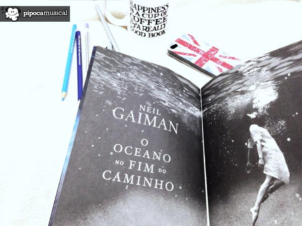 livro oceano no fim do caminho, livros neil gaiman, neil gaiman oceano, ocean at the end of the lane, pipoca musical, raquel moritz, lucas paraizo, resenha neil gaiman