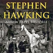Minha Breve História, uma biografia resumida de Stephen Hawking