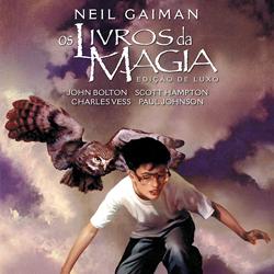 Os Livros da Magia, Neil Gaiman e o poder de uma boa história