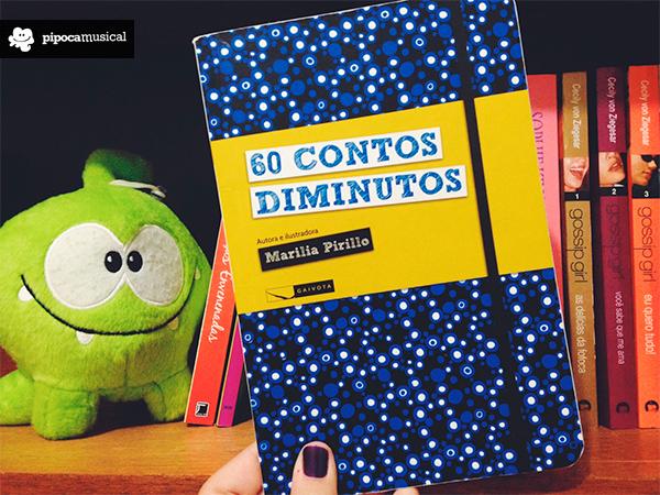 60 contos diminutos, Marília Pirillo, Pipoca Musical, book tour, projeto coleção de experiências