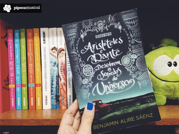 aristoteles dante segredos do universo, editora seguinte, pipoca musical, Benjamin Alire Sáenz