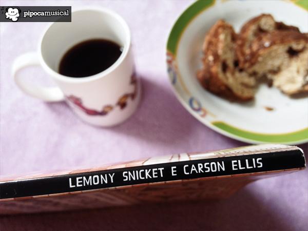 o compositor esta morto, lemony snicket, carson ellis desenhos, pipoca musical