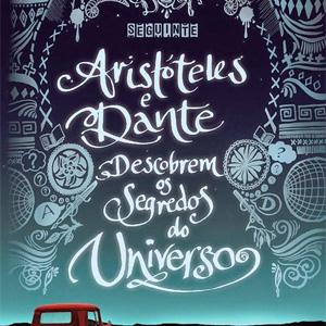 Aristóteles, Dante e todos os segredos do Universo