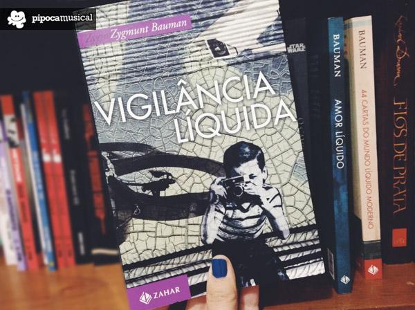 vigilancia liquida, pipoca musical, editora zahar, zygmunt bauman livros
