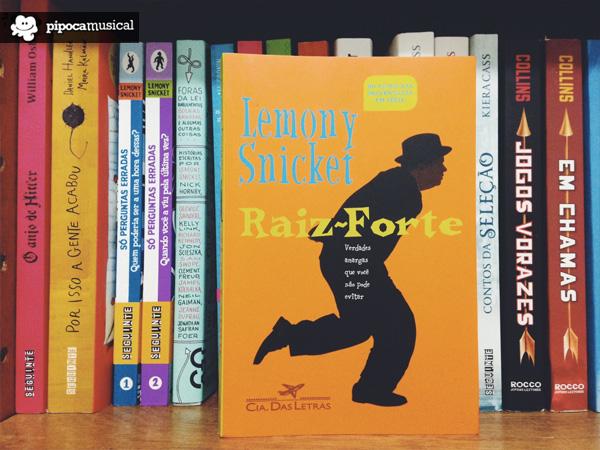raiz forte lemony snicket, livro pipoca musical, livros lemony snicket, autor desventuras em serie, raquel moritz
