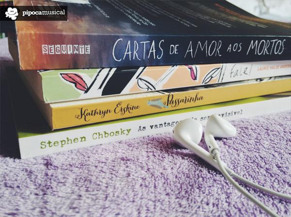 cartas de amor aos mortos, vantagens ser invisivel, pipoca musical, livros sick lit