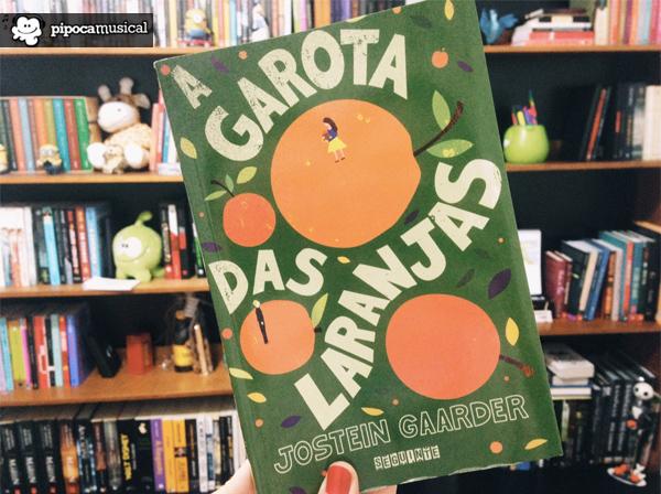 capa a garota das laranjas jostein gaarder, editora seguinte, livros com cartas, pipoca musical