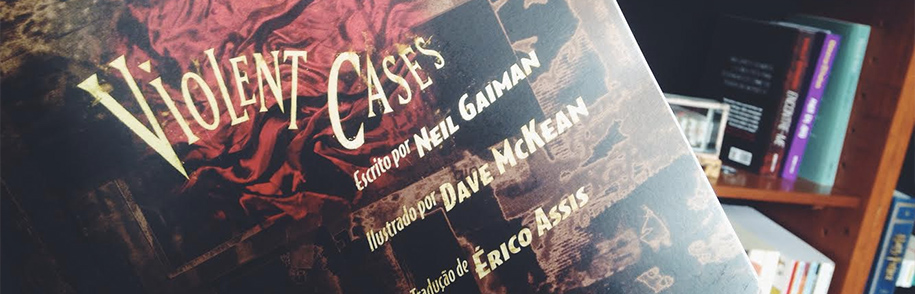 Violent Cases: a primeira graphic novel de Gaiman e McKean
