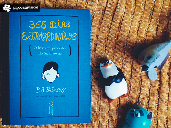 365 dias extraordinarios, livro preceitos sr browne, pipoca musical