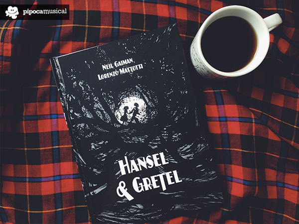 hansel and gretel neil gaiman lorenzo mattotti, livros em ingles, pipoca musical