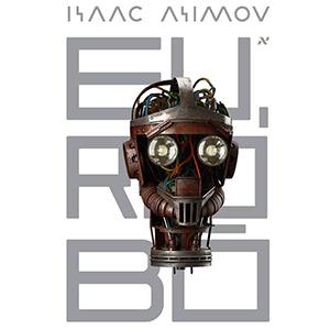 Eu, Robô: humanos de mais, robôs de menos