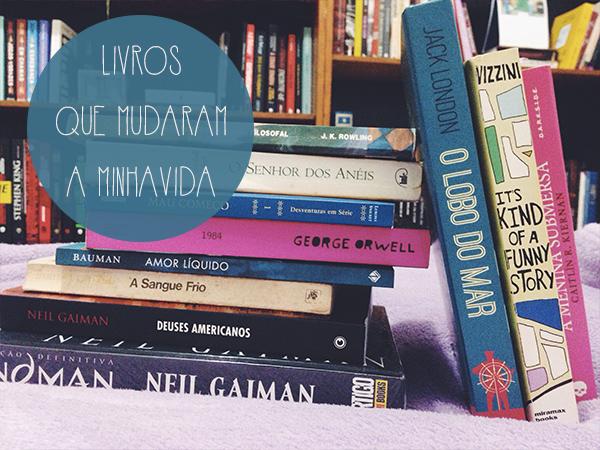 Livros que mudaram a minha vida. - Raquel Moritz