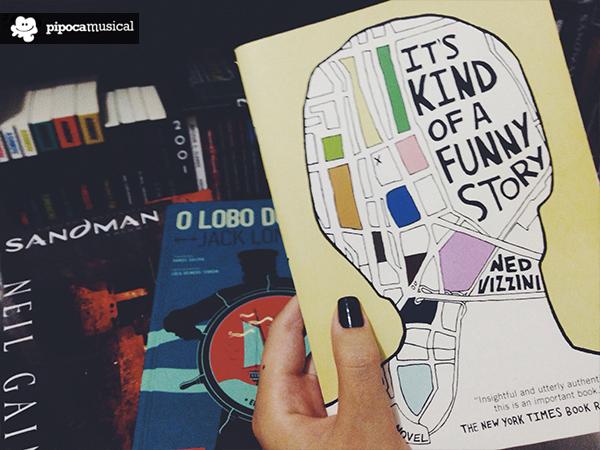 Livros que mudaram a minha vida: It's Kind of a Funny Story, O Lobo do Mar, Sandman