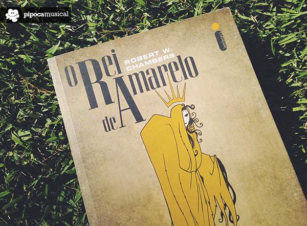 o rei de amarelo robert chambers, pipoca musical, livro contos chambers