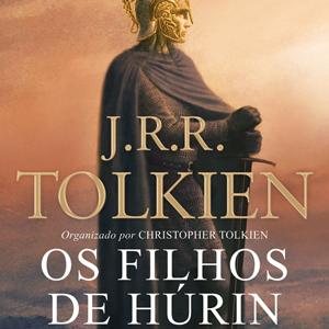 Os Filhos de Húrin, um pequeno épico de Tolkien