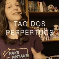 [TAG] Perpétuos (Endless Book Tag)