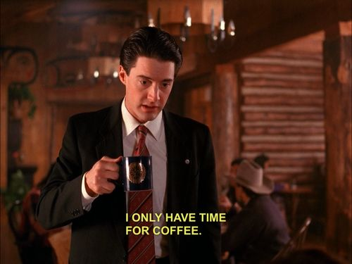 twin peaks dale cooper, only have time for coffee