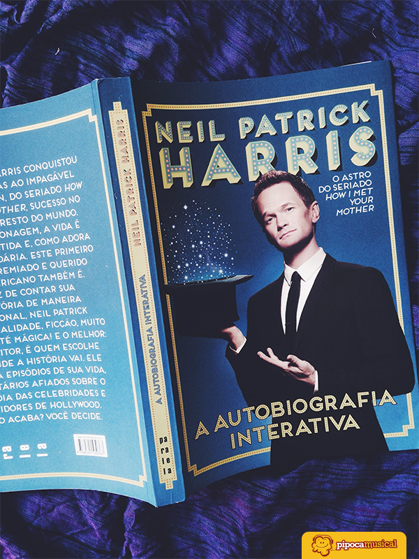 autobiografia nph neil patrick harris, biography nph, how i met your mother, bruna miranda, pipoca musical