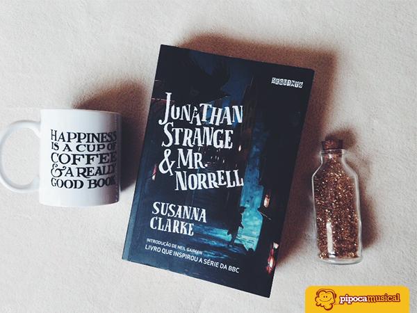 resenha do livro jonathan strange mr norrell, editora seguinte, dicas livros, urban fantasy, pipoca musical, livros que viraram séries