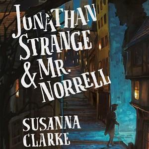 Jonathan Strange & Mr. Norrell, uma fantasia para sair do lugar comum