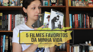 5 filmes favoritos da minha vida | Especial de Aniversário