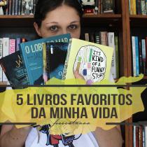 5 livros favoritos da minha vida | Especial de Aniversário