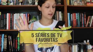 5 séries de TV favoritas | Especial de Aniversário