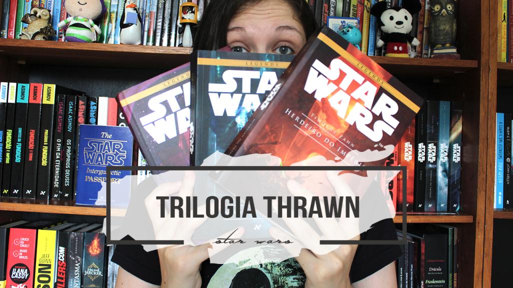 A espetacular Trilogia Thrawn | UNIVERSO EXPANDIDO STAR WARS