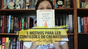 5 motivos para ler Confissões do Crematório