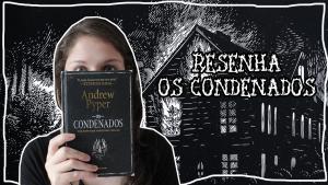 Queimando tudo em Os Condenados, de Andrew Pyper