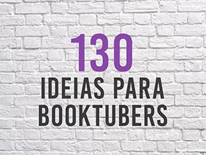 130 dicas para booktubers