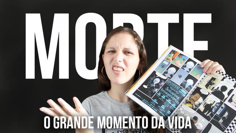 MORTE - O GRANDE MOMENTO DA VIDA