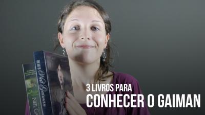 3 LIVROS PARA SABER + SOBRE O NEIL GAIMAN