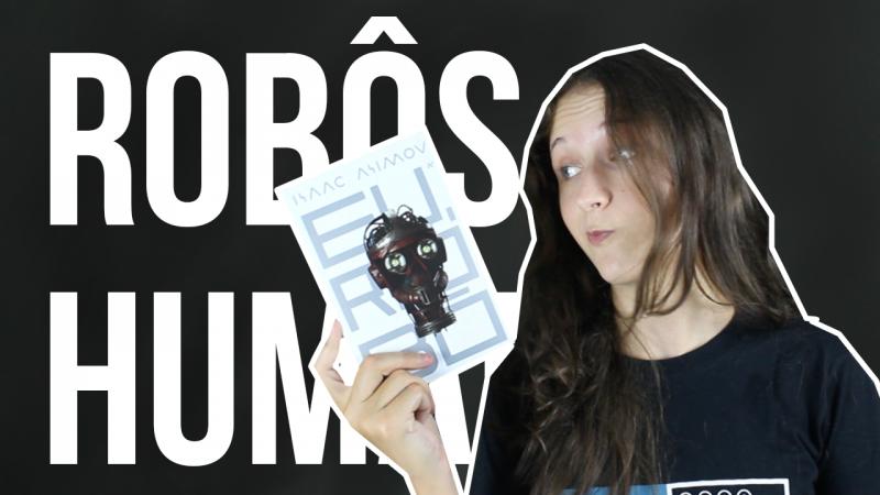 Eu, Robô – a porta de entrada para os livros de ficção científica