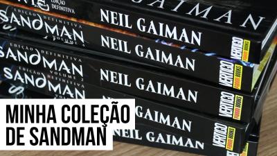 NEIL GAIMAN - COLEÇÃO DE SANDMAN DO PIPOCA MUSICAL