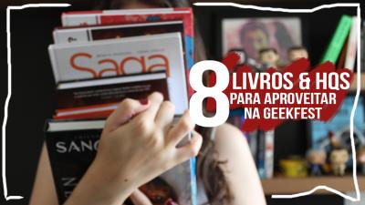 Dicas de Livros e Quadrinhos pra #GeekFest